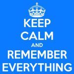 keep-calm-and-remember-everything2-14